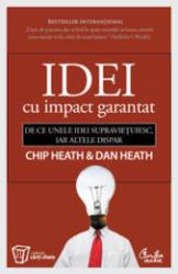 Idei cu impact garantat. De ce unele idei supravieţuiesc, iar altele dispar (ISBN: 9789736696558)