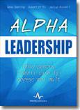 Alpha Leadership. Ghid pentru liderii care își doresc mai mult (ISBN: 9789731620350)
