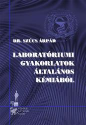 LABORATÓRIUMI GYAKORLATOK ÁLTALÁNOS KÉMIÁBÓL (ISBN: 9789633151389)