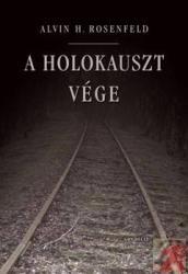 Rosenfeld, Alvin H. - A HOLOKAUSZT VÉGE (ISBN: 9789636935184)