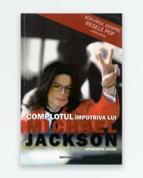 COMPLOTUL IMPOTRIVA LUI MICHAEL JACKSON (ISBN: 9789737144614)