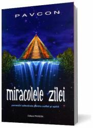 Miracolele Zilei. Povestiri adevărate pentru suflet şi spirit (ISBN: 9786069313305)