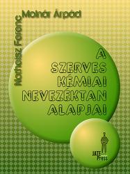 A SZERVES KÉMIAI NEVEZÉKTAN ALAPJAI (ISBN: 9789633151402)