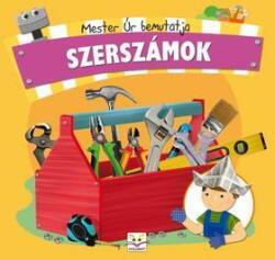 Mester úr bemutatja: szerszámok (ISBN: 9786155335174)