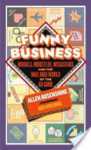 Funny Business - Moguls, Mobsters, Megastars and the Mad, Mad World of the Ad Game (2010)