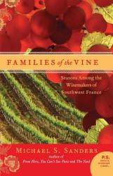 Families of the Vine: Seasons Among the Winemakers of Southwest France (2006)