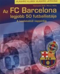 FC Barcelona legjobb 50 futballistája (ISBN: 9789639974401)