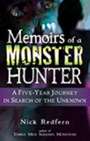 Memoirs of a Monster Hunter: A Five-Year Journey in Search of the Unknown (2007)