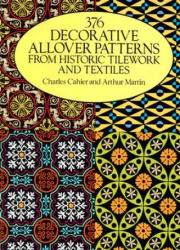 37 Decorative Allover Patterns from Historic Tile Work and Textiles (1989)