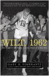 Wilt, 1962: The Night of 100 Points and the Dawn of a New Era (2006)