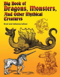 Big Book of Dragons, Monsters and Other Mythical Creatures (2004)