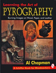 Learning the Art of Pyrography: - Al Chapman (2007)