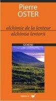 ALCHIMIE DE LA LENTEUR/ALCHIMIA LENTORII (ISBN: 9789734700073)
