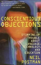 Conscientious Objections: Stirring Up Trouble about Language, Technology and Education (1992)