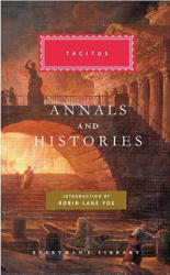 Annals Histories Agricola Germania - Cornelius Tacitus, Alfred John Church, William Jackson Brodribb, Robin Lane Fox (2009)
