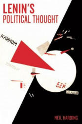 Lenin's Political Thought: Theory and Practice in the Democratic and Socialist Revolutions - Theory and Practice in the Democratic and Socialist Revo (2009)