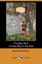 The Blue Bird: A Fairy Play in Six Acts (2008)