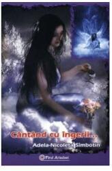 Cântând cu îngerii (ISBN: 9789738846289)