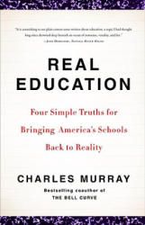 Real Education: Four Simple Truths for Bringing America's Schools Back to Reality (ISBN: 9780307405395)