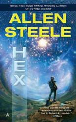 Allen Steele - Hex - Allen Steele (2012)