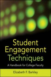 Student Engagement Techniques - A Handbook for College Faculty (ISBN: 9780470281918)