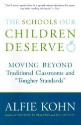 The Schools Our Children Deserve: Moving Beyond Traditional Classrooms and Tougher Standards (ISBN: 9780618083459)