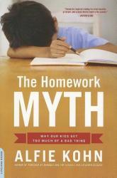 Homework Myth - Alfie Kohn (ISBN: 9780738211114)