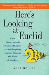 Here's Looking at Euclid: From Counting Ants to Games of Chance - An Awe-Inspiring Journey Through the World of Numbers (2011)