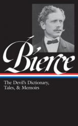 The Devil's Dictionary, Tales, & Memoirs - Ambrose Bierce, S. T. Joshi (2011)