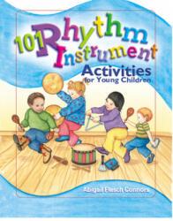 101 Rhythm Instrument Activities for Young Children (ISBN: 9780876592908)