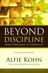 Beyond Discipline: From Compliance to Community - Alfie Kohn (ISBN: 9781416604723)