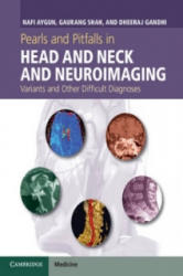 Pearls and Pitfalls in Head and Neck and Neuroimaging - Nafi Aygun (2014)