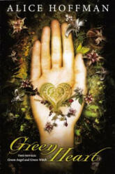 Green Heart: Green Angel and Green Witch - Alice Hoffman (2012)