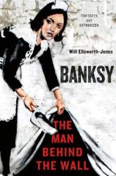 Banksy: The Man Behind the Wall (2013)