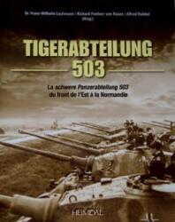 Tiger-Abteilung 503 - Franz-Wilhelm Lochmann, Richard Freiherr von Rosen, Alfred Rubbel (2013)