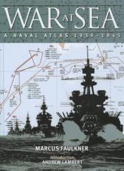 War at Sea: A Naval Atlas, 1939-1945 (2012)