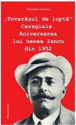 Tovarășul de luptă Caragiale (2013)