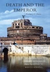 Death and the Emperor - Roman Imperial Funerary Monuments from Augustus to Marcus Aurelius (2004)