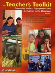 The Teacher's Toolkit: Volume 1; Promoting Variety, Engagement, and Motivation in the Classroom - Volume 1; Promoting Variety, Engagement, and Motiva (ISBN: 9781904424581)