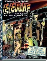 Wally Wood: Eerie Tales of Crime & Horror (2013)