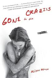 Gone to the Crazies: A Memoir (ISBN: 9780061374012)