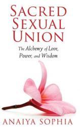 Sacred Sexual Union - Anaiya Sophia (2013)