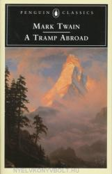 Mark Twain: A Tramp Abroad - Penguin Classics (ISBN: 9780140436082)