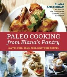 Paleo Cooking From Elana's Pantry - Elana Amsterdam (2013)