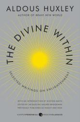The Divine Within: Selected Writings on Enlightenment (2013)