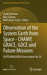 Observation of the System Earth from Space - CHAMP, GRACE, GOCE and Future Missions - GEOTECHNOLOGIEN Science Report No. 20 (2013)