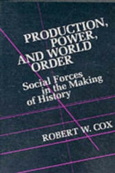 Production Power and World Order - Social Forces in the Making of History (1989)