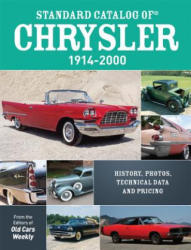 Standard Catalog of Chrysler, 1914-2000 - Old Cars Weekly Staff (2012)
