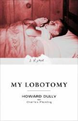 My Lobotomy: A Memoir (ISBN: 9780307381279)