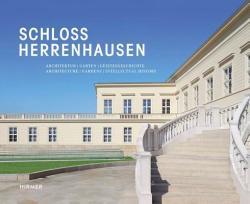 Schloss Herrenhausen - Architecture - Gardens - Intellectual History (2013)